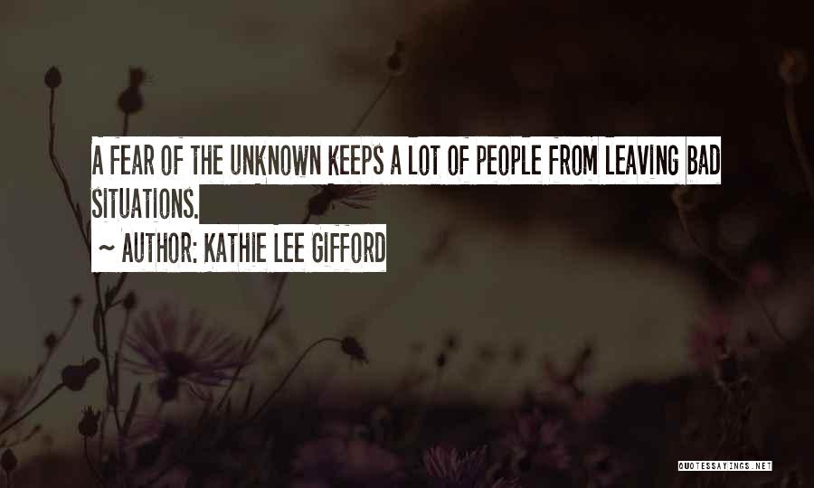 Leaving Bad Situations Quotes By Kathie Lee Gifford