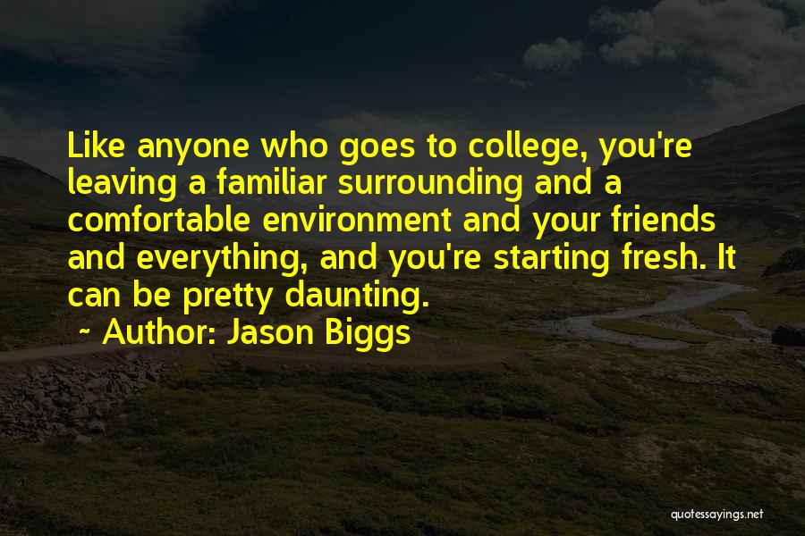 Leaving Friends In The Past Quotes By Jason Biggs