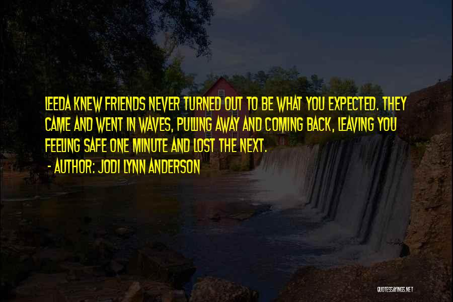 Leaving Friends In The Past Quotes By Jodi Lynn Anderson