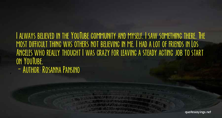 Leaving Friends In The Past Quotes By Rosanna Pansino