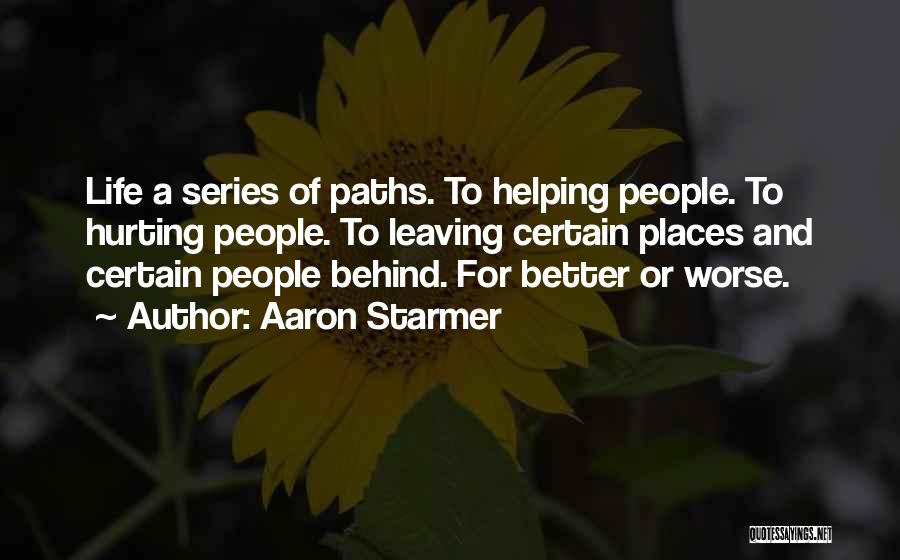 Leaving Life Quotes By Aaron Starmer