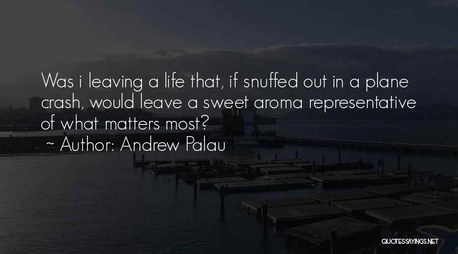 Leaving Life Quotes By Andrew Palau