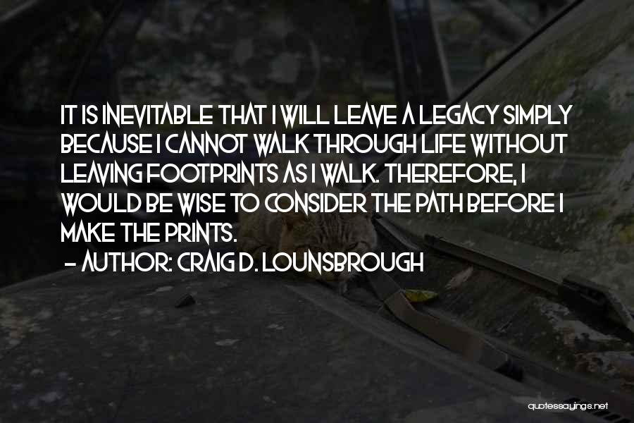 Leaving Life Quotes By Craig D. Lounsbrough