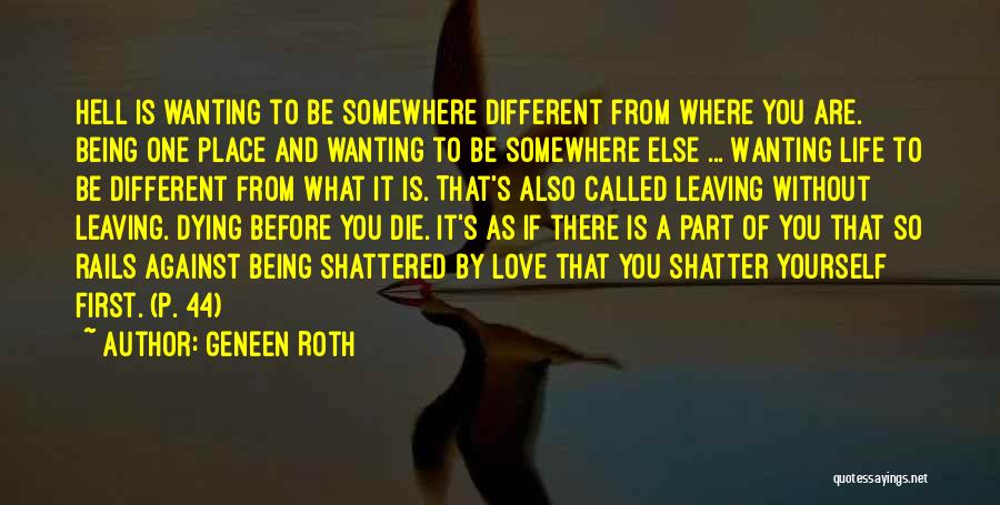 Leaving Life Quotes By Geneen Roth