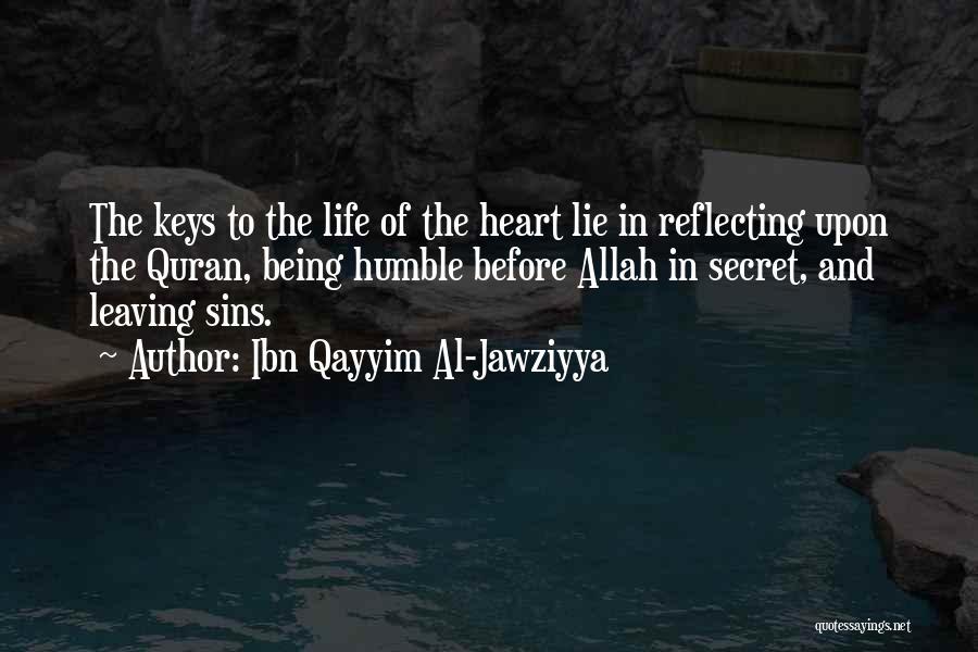Leaving Life Quotes By Ibn Qayyim Al-Jawziyya