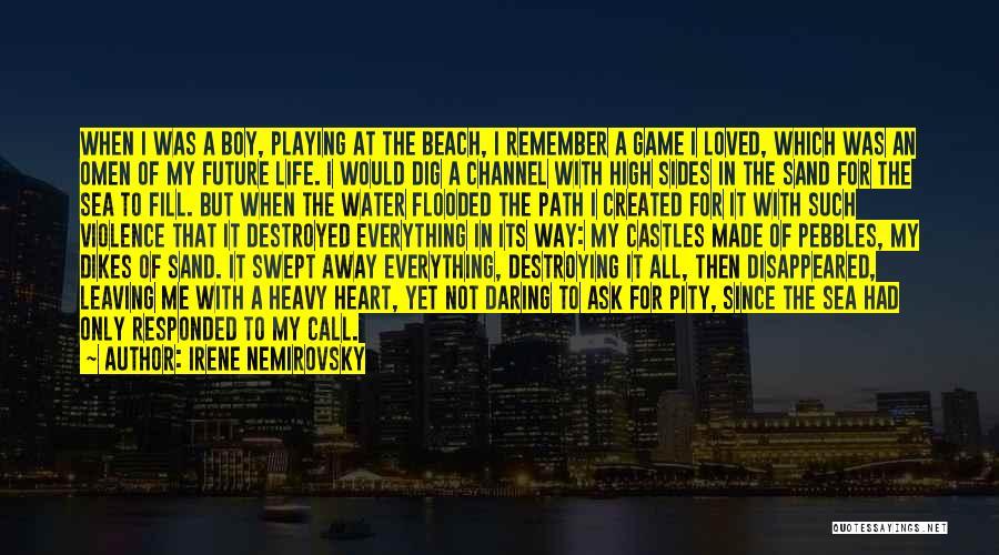 Leaving Life Quotes By Irene Nemirovsky