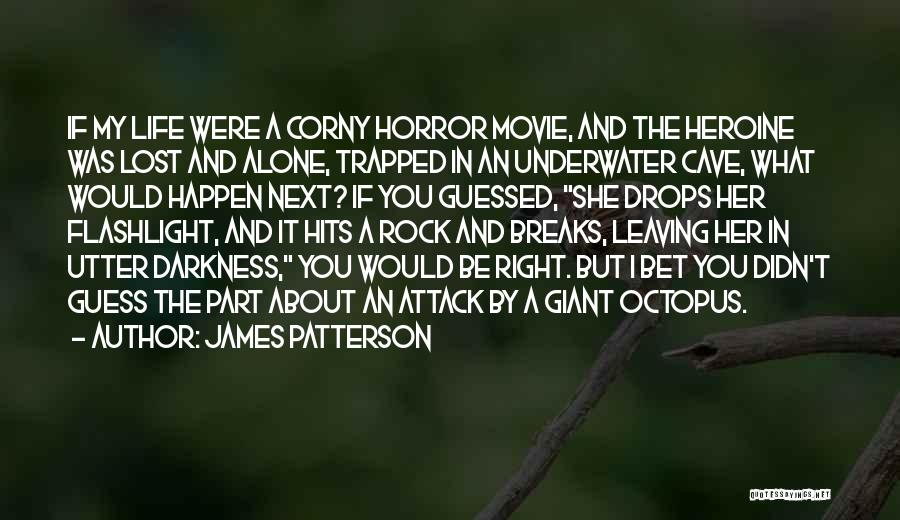 Leaving Life Quotes By James Patterson