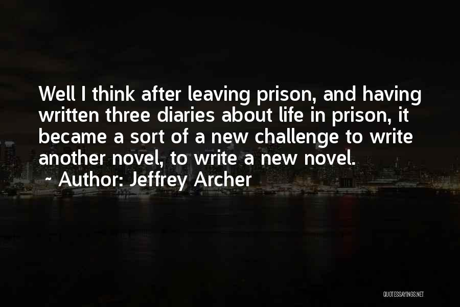 Leaving Life Quotes By Jeffrey Archer