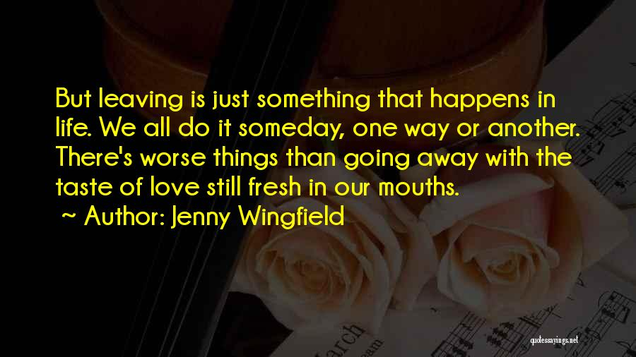 Leaving Life Quotes By Jenny Wingfield