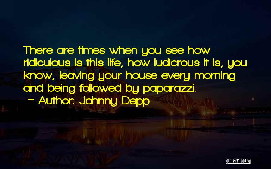 Leaving Life Quotes By Johnny Depp