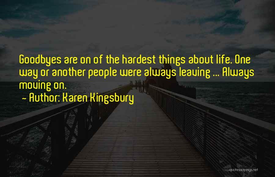 Leaving Life Quotes By Karen Kingsbury