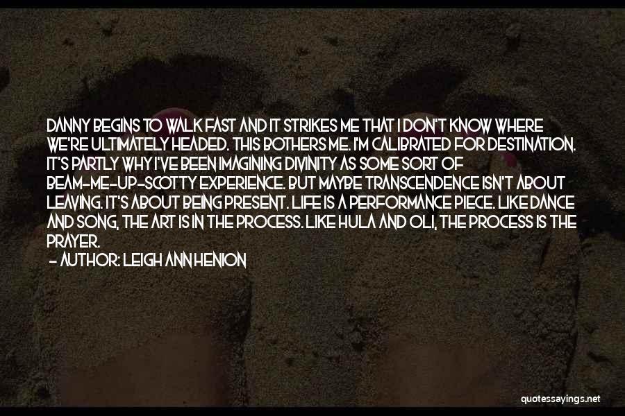 Leaving Life Quotes By Leigh Ann Henion