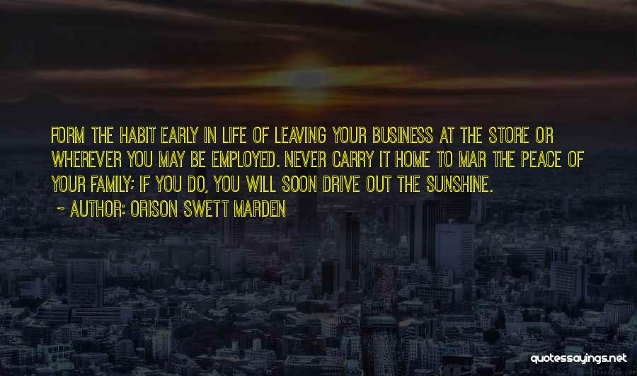 Leaving Life Quotes By Orison Swett Marden