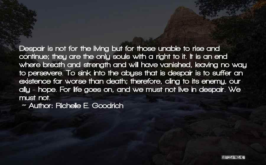 Leaving Life Quotes By Richelle E. Goodrich