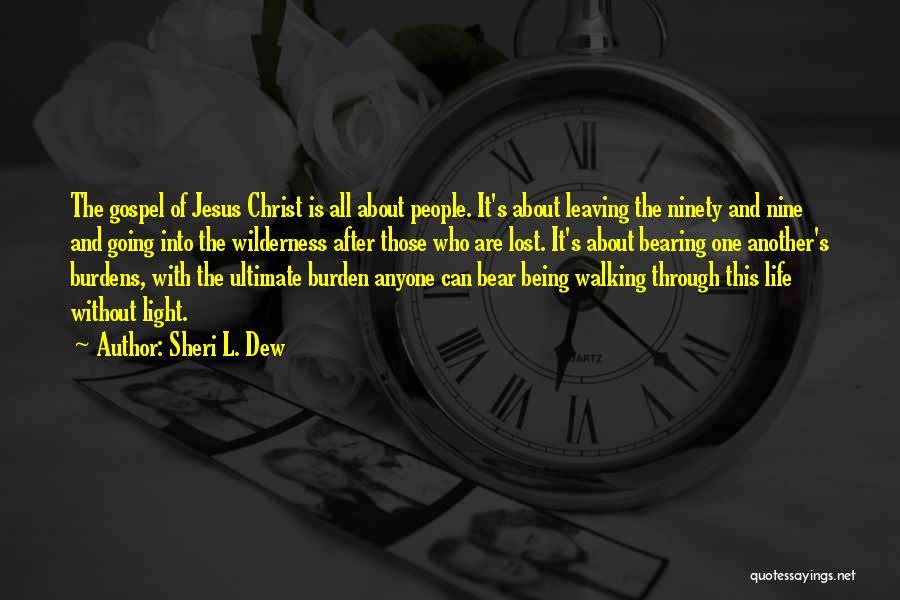 Leaving Life Quotes By Sheri L. Dew