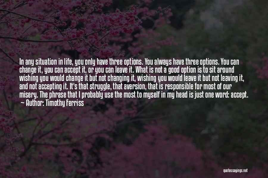 Leaving Life Quotes By Timothy Ferriss