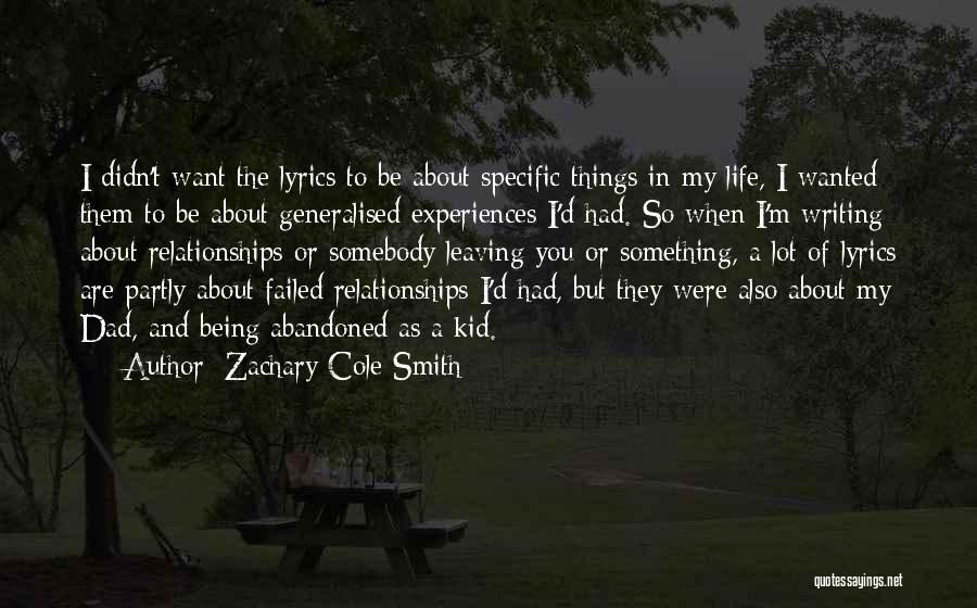 Leaving Life Quotes By Zachary Cole Smith