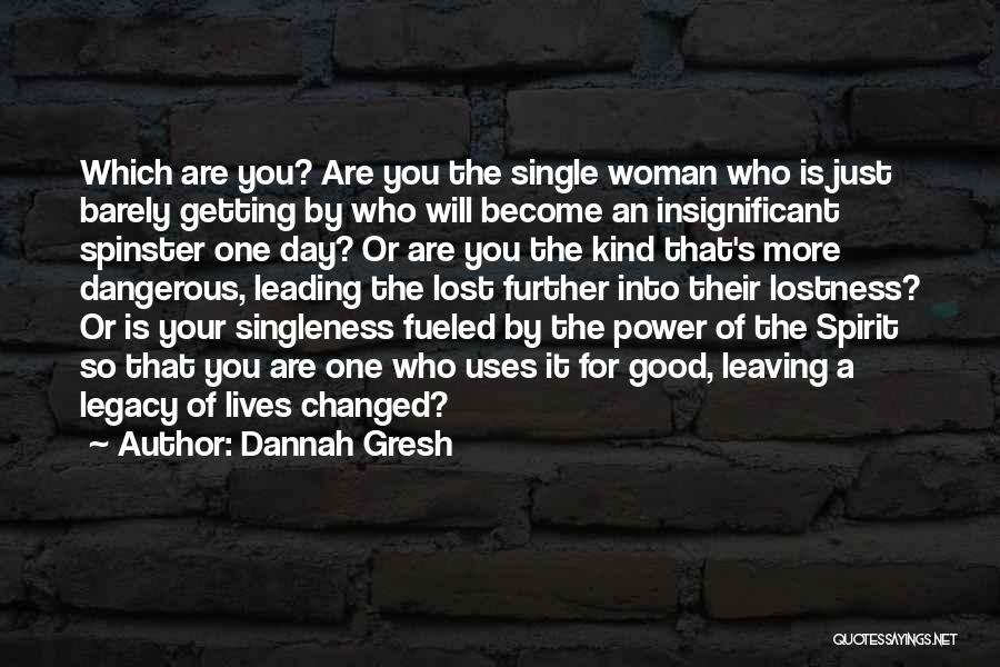 Leaving Single Life Quotes By Dannah Gresh