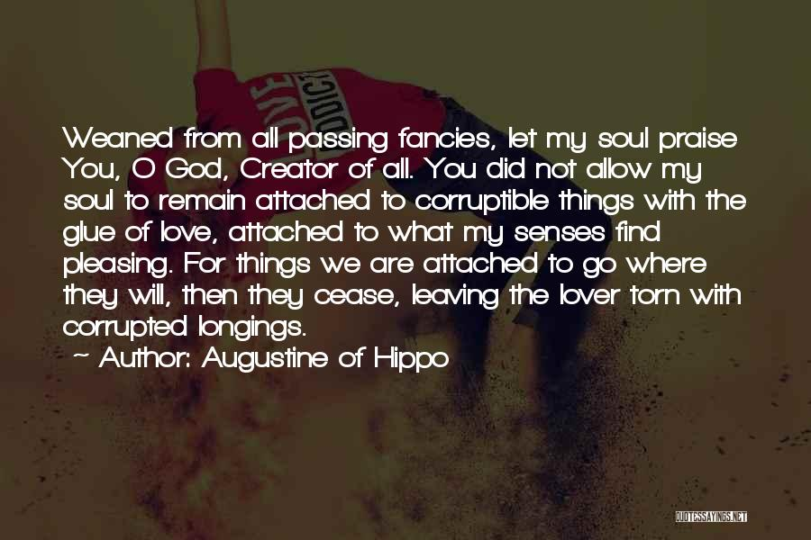 Leaving So Soon Quotes By Augustine Of Hippo