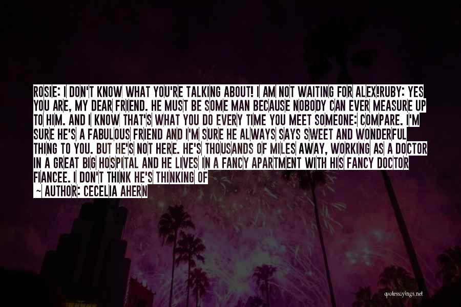 Leaving So Soon Quotes By Cecelia Ahern
