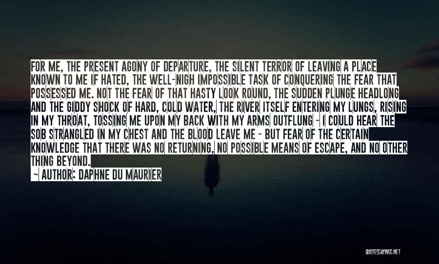Leaving So Soon Quotes By Daphne Du Maurier