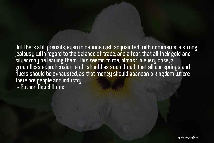 Leaving So Soon Quotes By David Hume