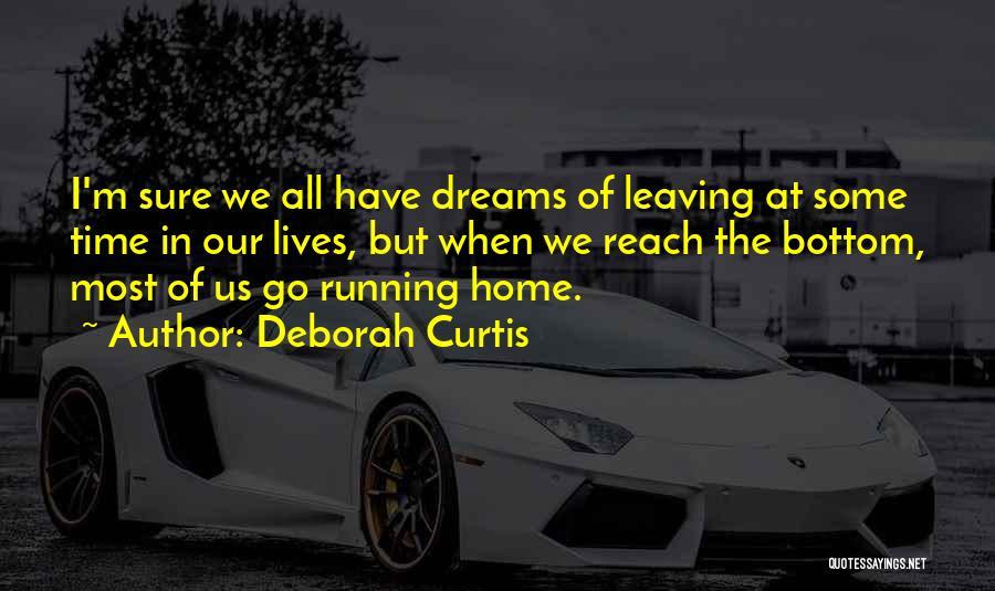 Leaving So Soon Quotes By Deborah Curtis
