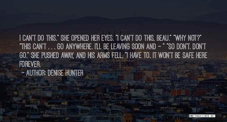 Leaving So Soon Quotes By Denise Hunter