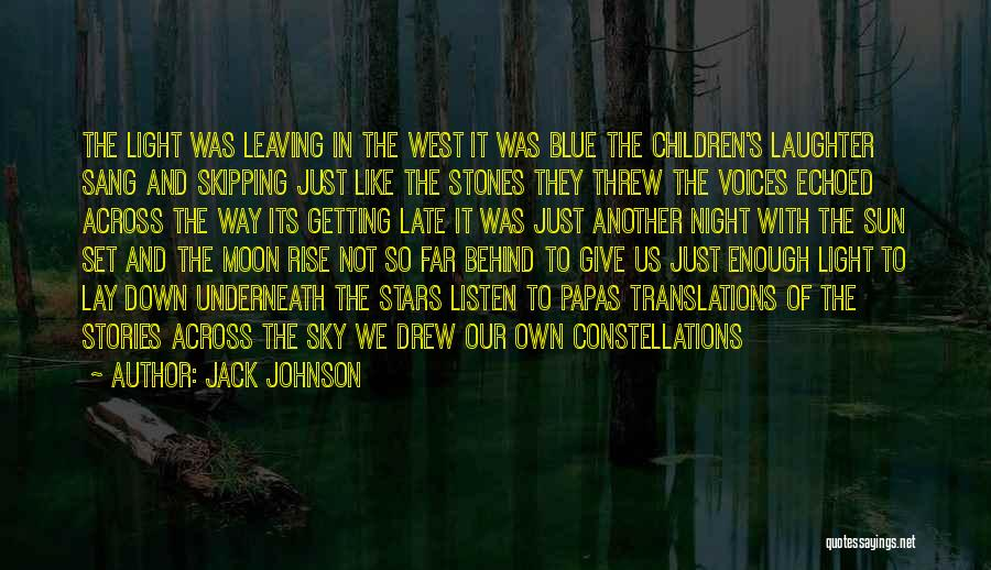 Leaving So Soon Quotes By Jack Johnson