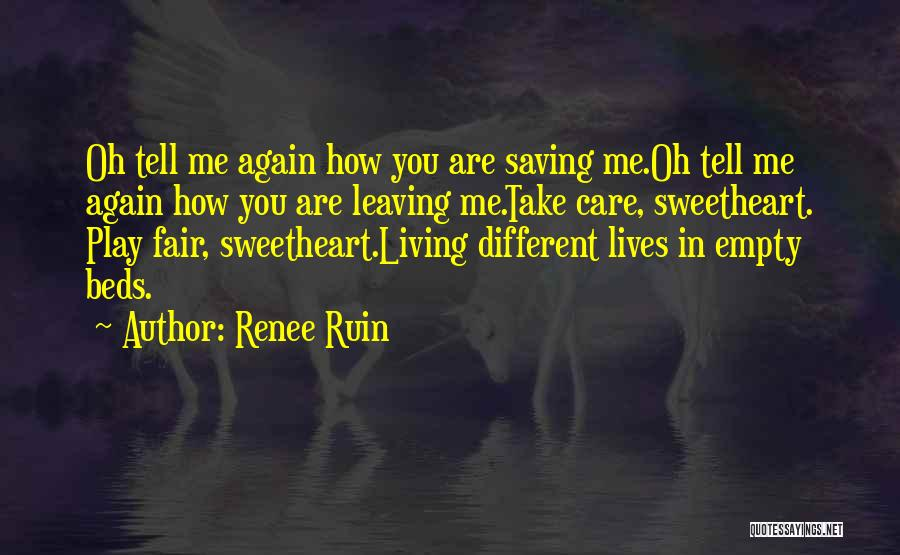 Leaving So Soon Quotes By Renee Ruin