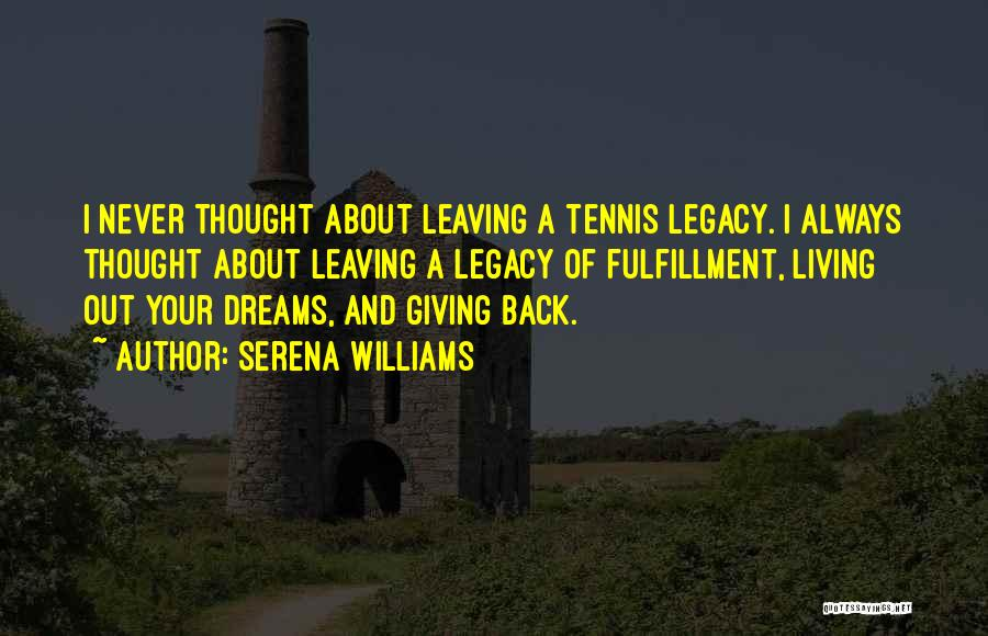 Leaving So Soon Quotes By Serena Williams