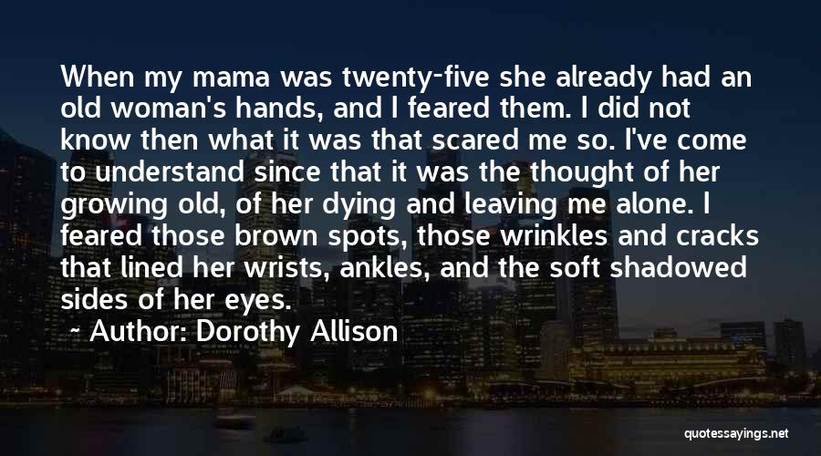 Leaving Someone In The Past Quotes By Dorothy Allison