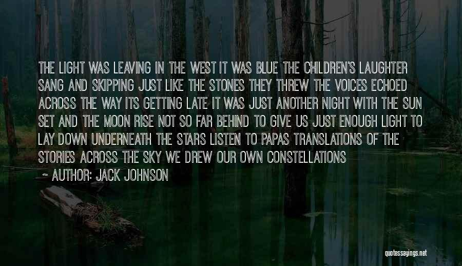Leaving Someone In The Past Quotes By Jack Johnson