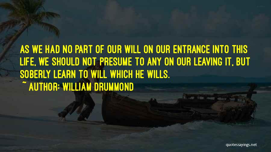 Leaving Someone In The Past Quotes By William Drummond