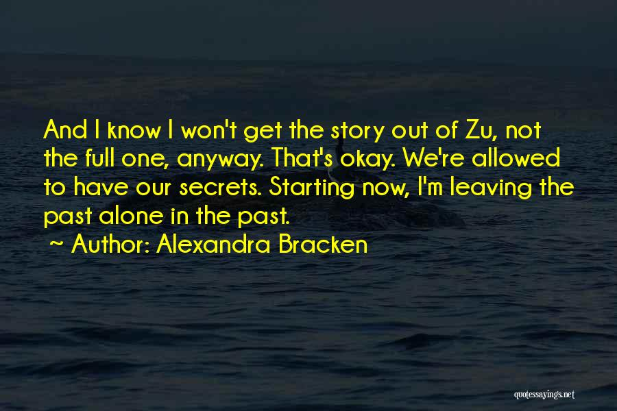 Leaving The Past In The Past Quotes By Alexandra Bracken