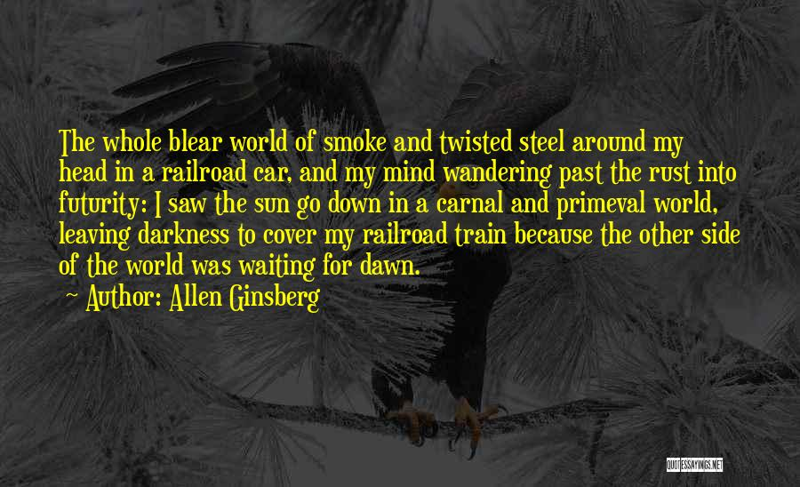 Leaving The Past In The Past Quotes By Allen Ginsberg