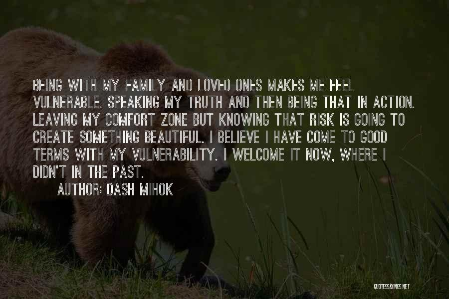 Leaving The Past In The Past Quotes By Dash Mihok