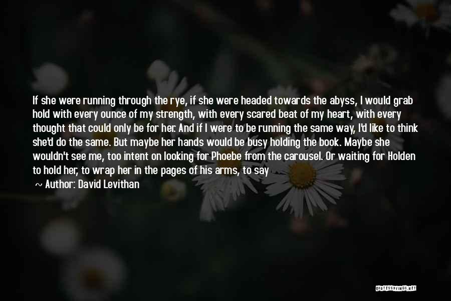 Leaving The Past In The Past Quotes By David Levithan