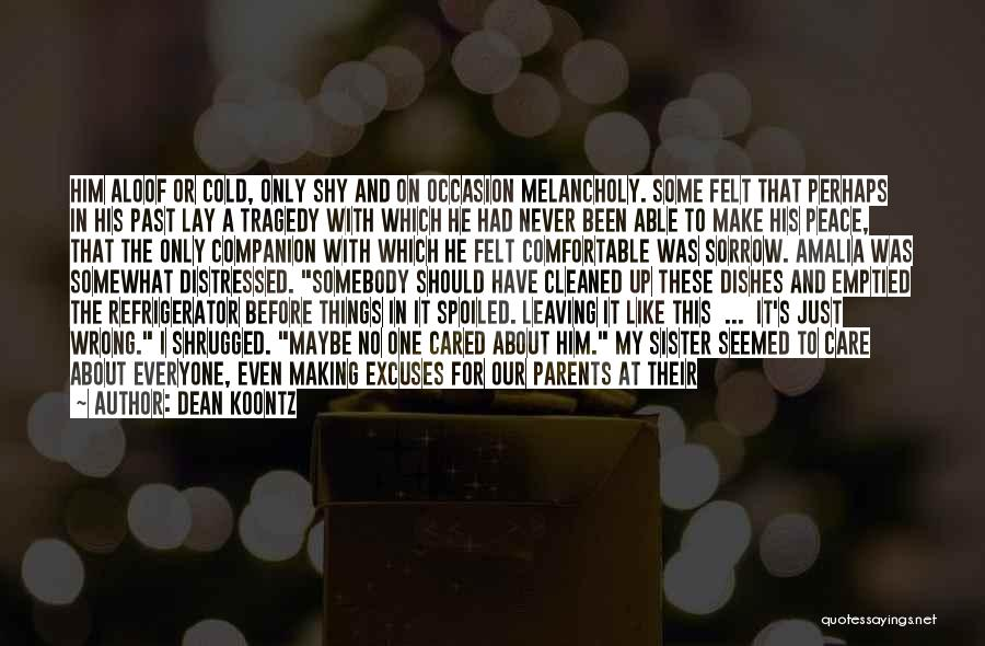 Leaving The Past In The Past Quotes By Dean Koontz