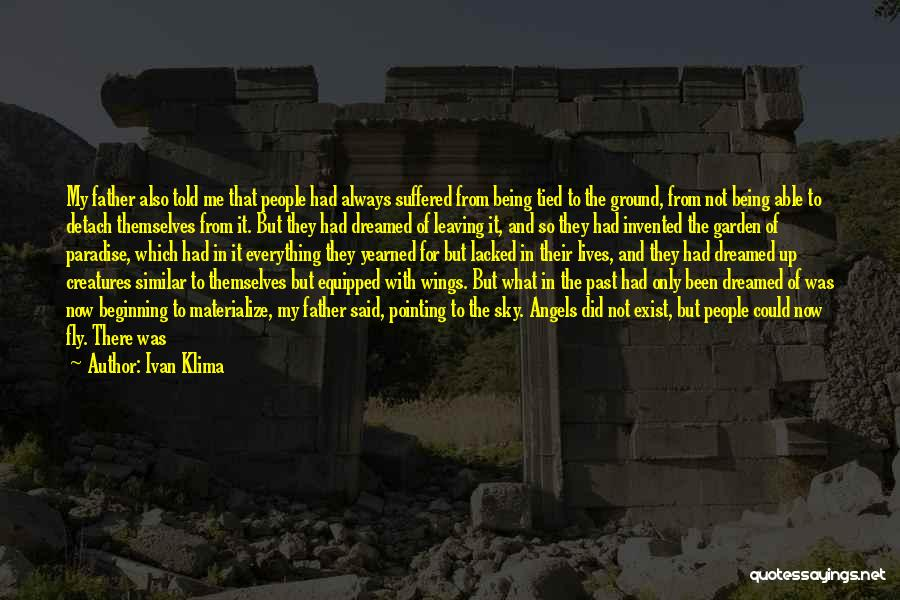 Leaving The Past In The Past Quotes By Ivan Klima