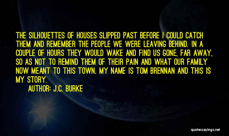 Leaving The Past In The Past Quotes By J.C. Burke