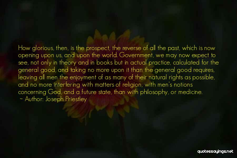 Leaving The Past In The Past Quotes By Joseph Priestley