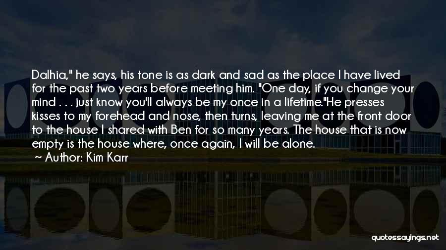 Leaving The Past In The Past Quotes By Kim Karr