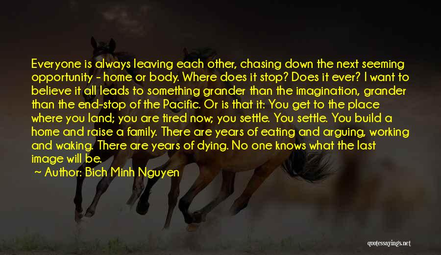Leaving The Place Quotes By Bich Minh Nguyen