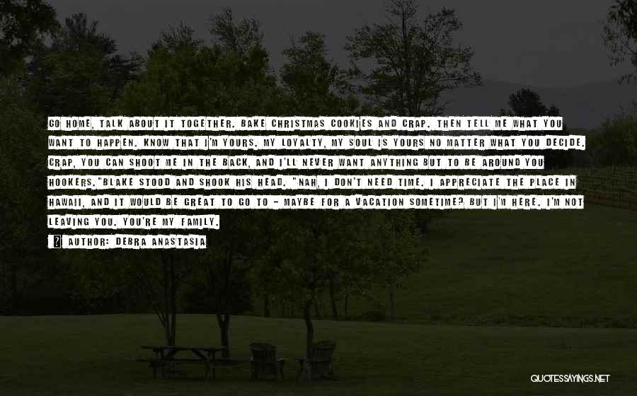 Leaving The Place Quotes By Debra Anastasia
