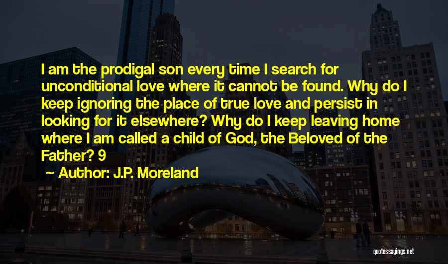 Leaving The Place Quotes By J.P. Moreland