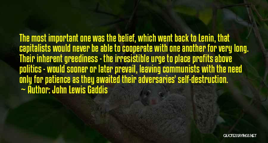 Leaving The Place Quotes By John Lewis Gaddis