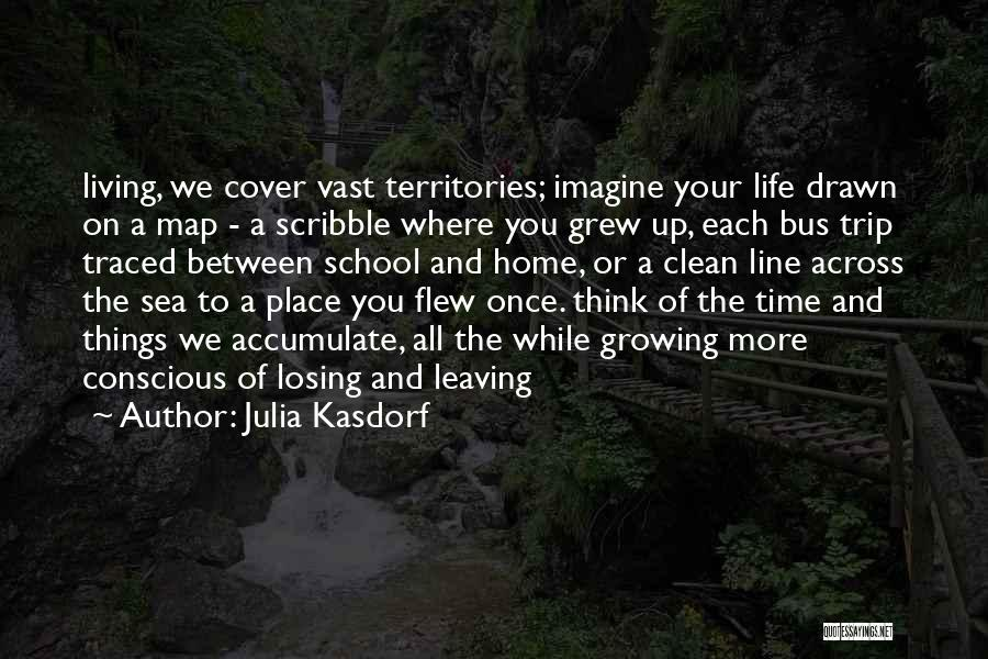 Leaving The Place Quotes By Julia Kasdorf