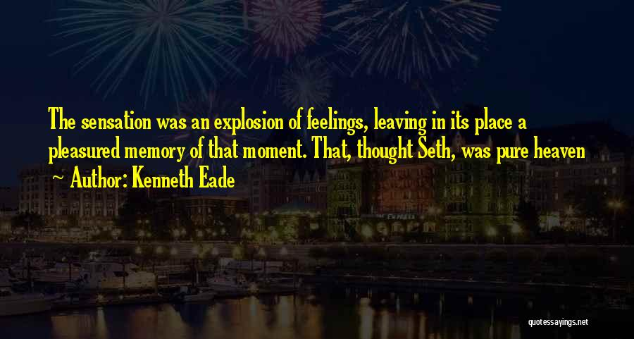 Leaving The Place Quotes By Kenneth Eade