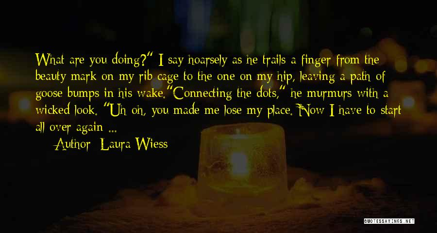 Leaving The Place Quotes By Laura Wiess
